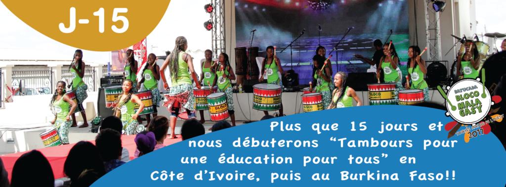 J-15 avant le début de «Tambours pour une éducation pour tous» en Afrique de l'Ouest avec la Bloco Malagasy